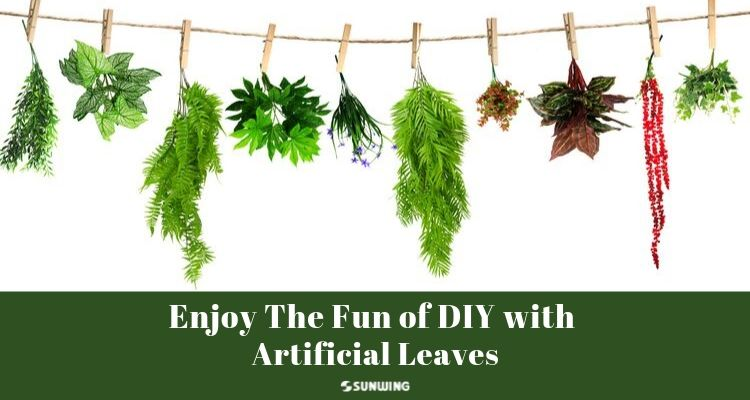 Enjoy The Fun of DIY with Artificial Leaves