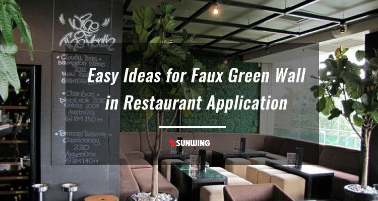 Easy Ideas for Faux Green Wall in Restaurant Application