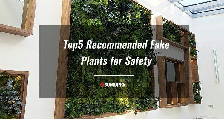 Top 5 Recommended Fake Plants for Safety Indoors & Outdoors