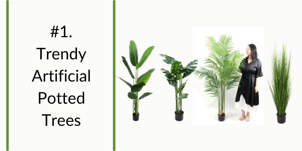 trendy artificial potted trees
