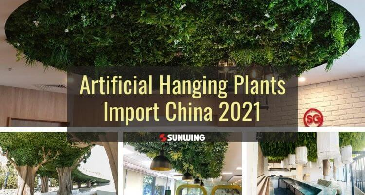 artificial hanging plants import china 2021