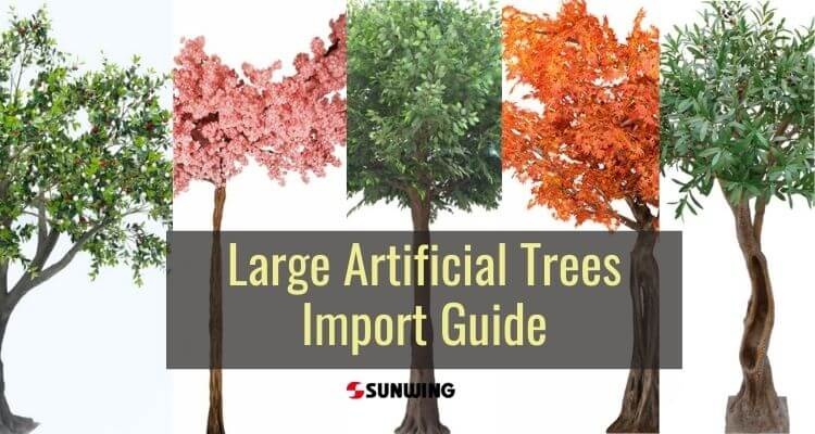 large artificial trees import guide